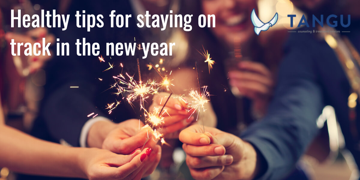 Healthy tips for staying on track for the new year | Tangu.com